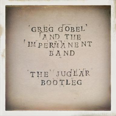 Juglar Bootleg front big Greg Gobel